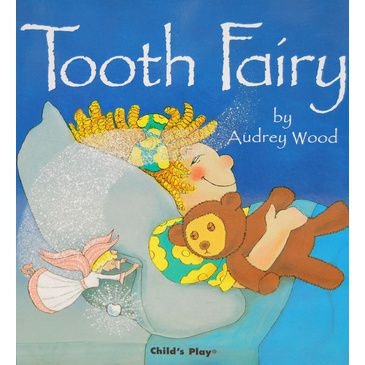 Tooth Fairy by Audrey Wood | Children's Book | Child's Picture Book